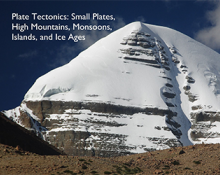 Plate Tectonics: Small Plates, High Mountains, Monsoons, Islands, and Ice Ages